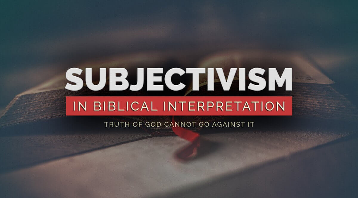 Subjectivism in biblical interpretation