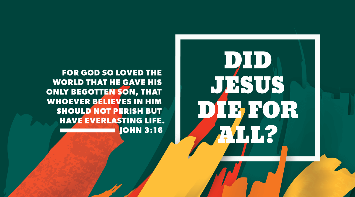 Did Jesus die for all?