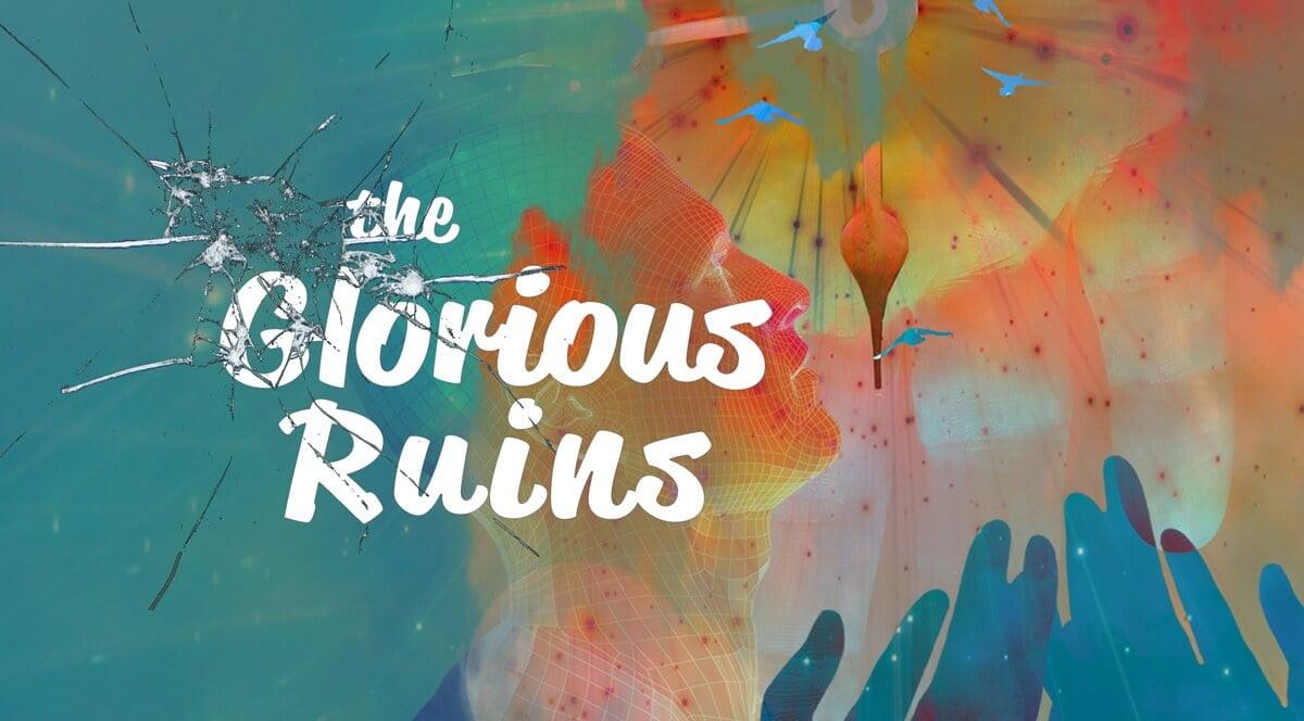Glorious Ruins