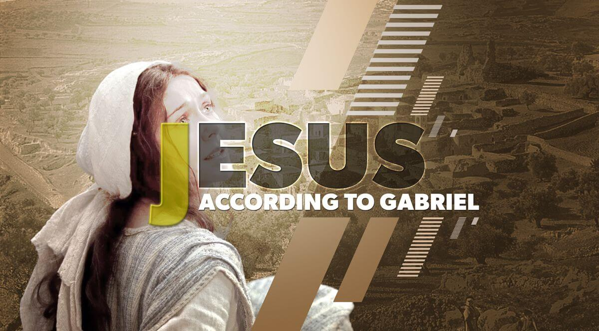 Jesus according to Gabriel