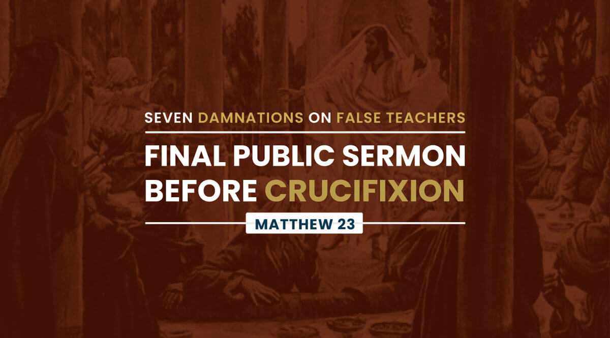 Final Public Sermon of Jesus Before the Crucifixion